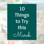 10 Things to Try This March! From food to crafts to March Madness, I've rounded up my favorite things to try this March! | Hello Little Home #HLH10Things