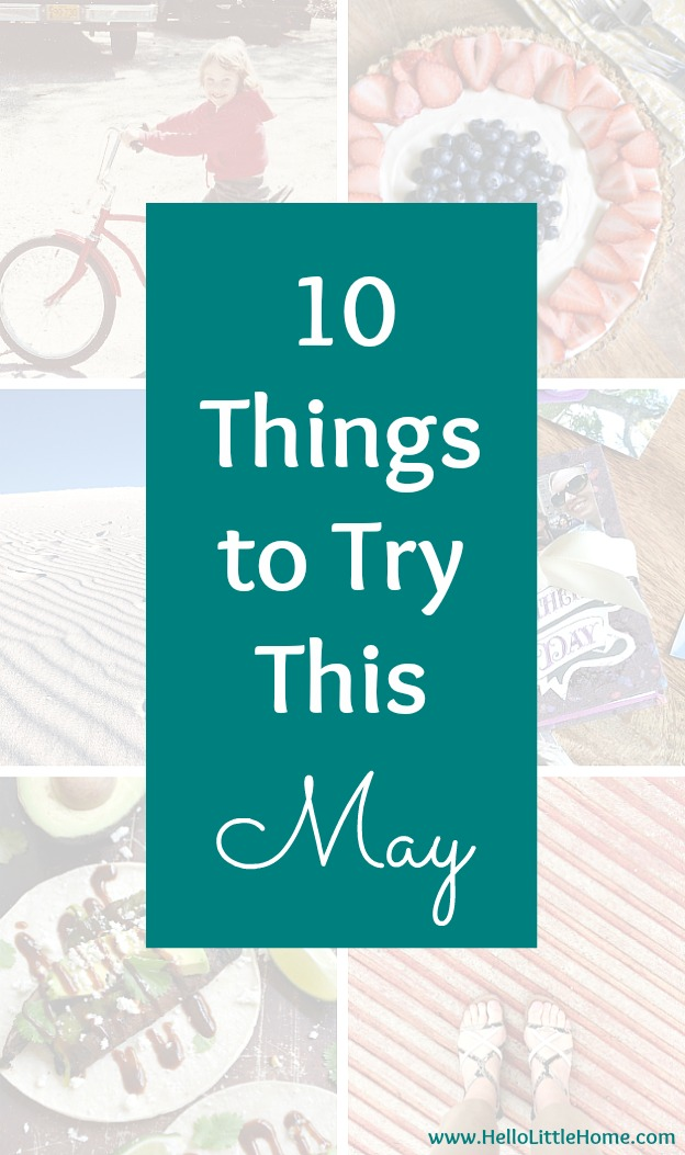 10 Things to Try This May! From food to crafts to Mother's Day, I've rounded up my favorite things to try this May! | Hello Little Home #HLH10Things
