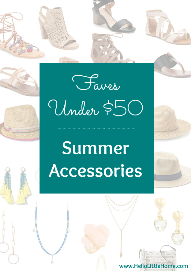 Faves Under $50: Summer Accessories! Update your summer wardrobe with the best summer accessories: beachy, boho, casual, work-friendly + more! Everything from sandals to sunglasses to kick up your summer style and inspire endless summer outfit ideas! | Hello Little Home
