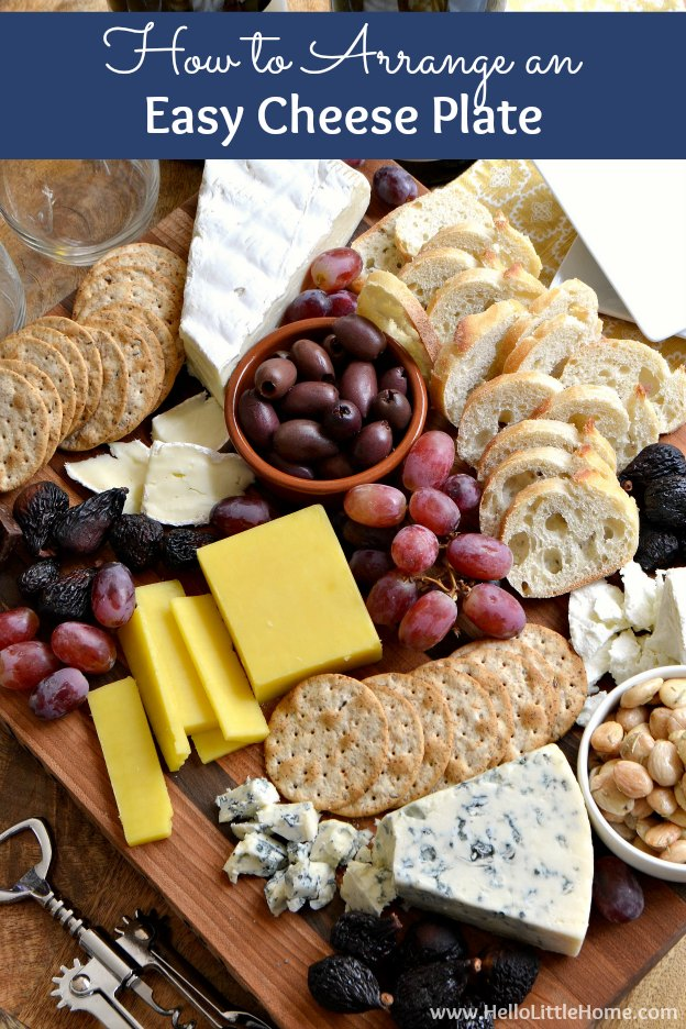 How to arrange an easy cheese plate! Learn how to make a beautiful cheese platter that's the perfect appetizer for entertaining. From selecting cheeses to choosing the right accompaniments to presentation, these easy tips will answer all your questions! Plus, wine pairing tips! | Hello Little Home