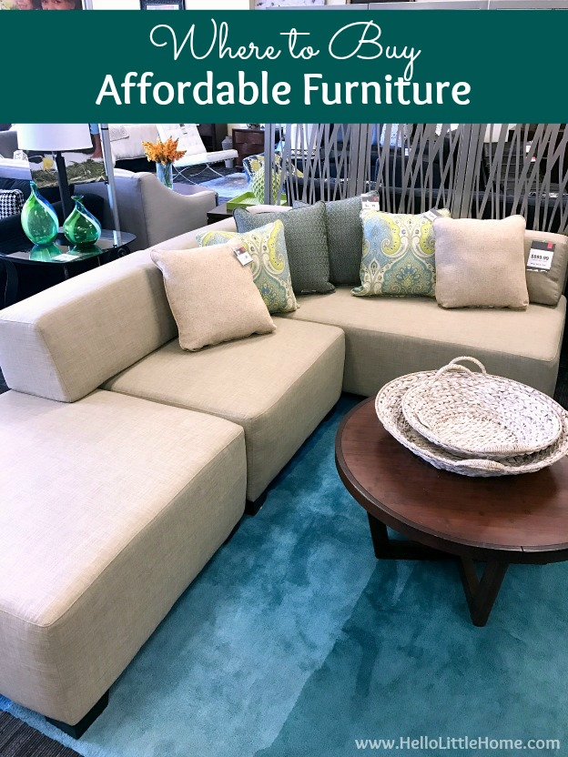 Where to buy affordable furniture! The best tips for finding budget friendly furniture, in stores and online. Inspiring ideas to help you purchase quality, affordable furniture perfect for furnishing apartments, small spaces, first homes, living rooms, bedrooms, and more without going into debt! | Hello Little Home