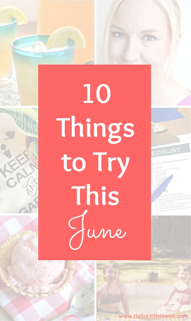 10 Things to Try This June! From food to summer fun to Father's Day, I've rounded up my favorite things to try this June! | Hello Little Home #HLH10Things