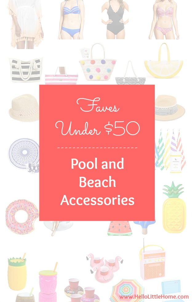 Faves Under $50: Pool and Beach Accessories! I've rounded up the must have beach accessoriess that are perfect for adults from swimsuits and cover ups to towels, hats, pool floats, bags, and more! These are the best pool accessories and gear for the most summer fun on a budget! | Hello Little Home