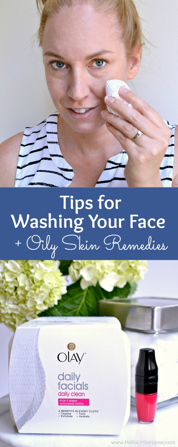 Tips for washing your face + oily skin care remedies! Learn an easy skin care routine, plus the best beauty products for caring for and controlling oily skin! | Hello Little Home