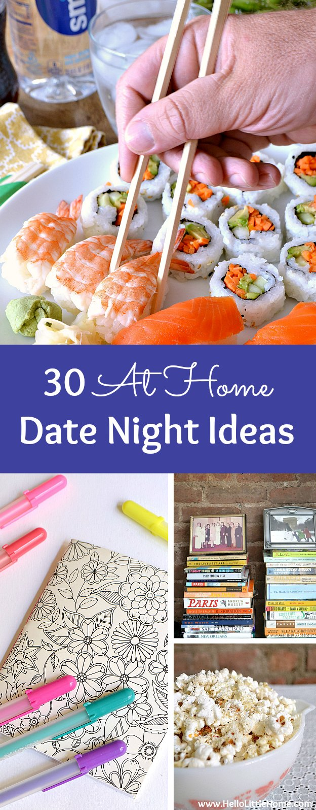 30 Easy At Home Date Night Ideas! Save a little money and plan a creative, fun, and romantic stay at home date night! Perfect for married couples or any busy couple. Skip the babysitter, put the kids to bed, and try these simple tips for spending quality with your sweetie! | Hello Little Home