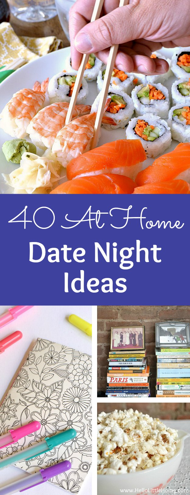 40 Easy At Home Date Night Ideas! Save a little money and plan a creative, unique, and romantic stay at home date night! Perfect for married couples, for boyfriends and girlfriends, or any relationship. Skip the babysitter, put the kids to bed, and try these fun and affordable date night ideas! Great for a last minute, stay in date on a budget! | Hello Little Home #datenight #dateideas #datenightideas #athomedatenigh #romantic #cheapdateideas #date