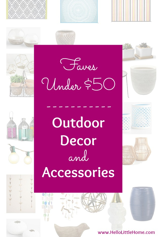 Faves Under $50: Outdoor Decor and Accessories! Decorate your terrace, patio, porch, or deck for summertime or fall ... the best outdoor decor on a budget! Lots of outdoor accessories perfect for apartments and small spaces. | Hello Little Home