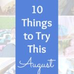 10 Things to Try This August! From food to fun to activities, these are all the best things to do in August! | Hello Little Home