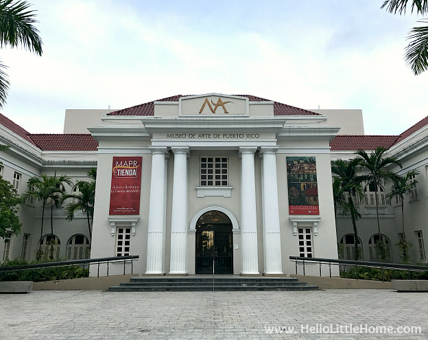 48 Hours in San Juan, Puerto Rico: Exterior of Museo de Arte de Puerto Rico | Hello LIttle Home