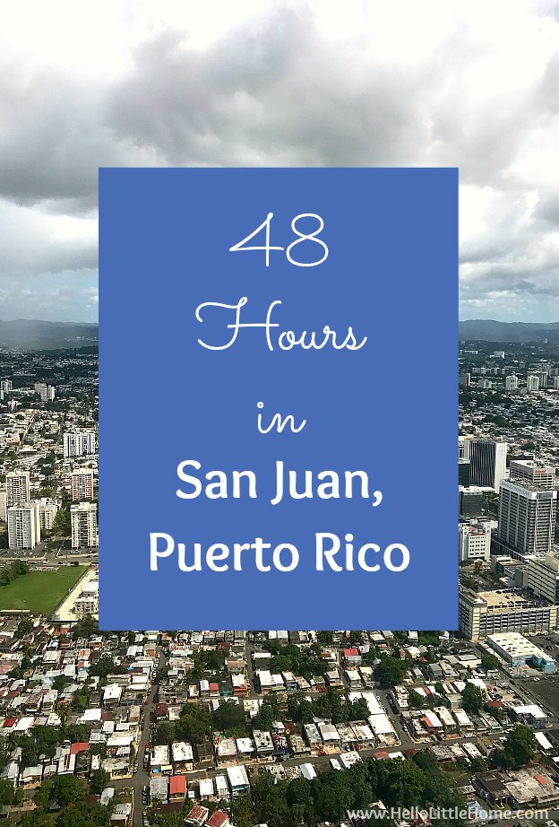 How to spend 48 Hours in San Juan, Puerto Rico! All the best things to do in San Juan on a short trip, from visiting Old San Juan and the historic San Juan forts to hitting the beach, art museums, restaurants, and more. Make the most of your trip with this fun San Juan itinerary and travel guide! Tons of pictures and ideas for planning your San Juan vacation! | Hello Little Home #seepuertorico #sanjuan #puertorico #oldsanjuan #thingstodoinpuertorico #thingstodoinsanjuan