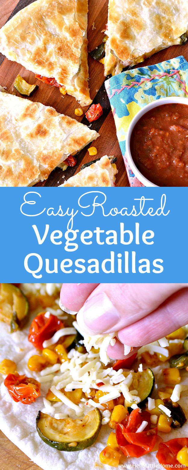 Easy Roasted Vegetable Quesadillas recipe! Learn how to make this delicious veggie quesadilla recipe featuring crispy flour tortillas packed with cheese and roasted zucchini, tomatoes, corn, and poblano peppers. Serve these vegetarian quesadillas with salsa and sour cream for a simple meatless Mexican lunch, dinner, or snack!   Hello Little Home