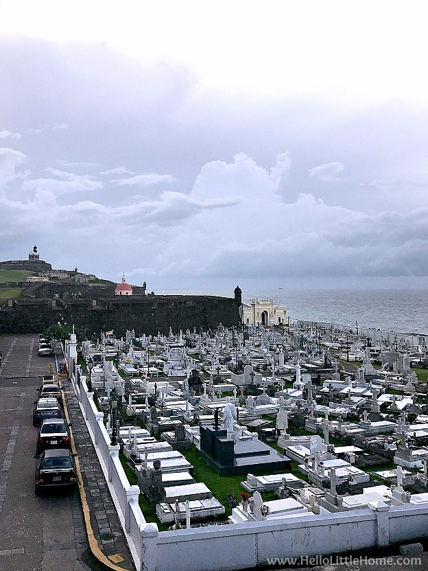 Old San Juan Cemetery, Santa Maria Magdalena de Pazzis … this historic cemetery is located on the ocean next to Castillo San Felipe del Morro in San Juan, Puerto Rico. | Hello Little Home