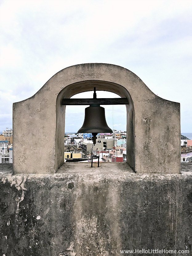 Bell atop Castillo San Cristóbal, part of the San Juan National Historic Site and one of the best things to do in San Juan, Puerto Rico! | Hello Little Home