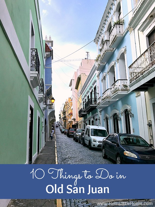 10 Fun Things to Do in Old San Juan, Puerto Rico! This Old San Juan travel guide is filled with tips and things to see in this historic, colonial city, including visiting the forts, checking out the colorful architecture, enjoying delicious Puerto Rican restaurants, and even spotting the famous stray cats! | Hello Little Home