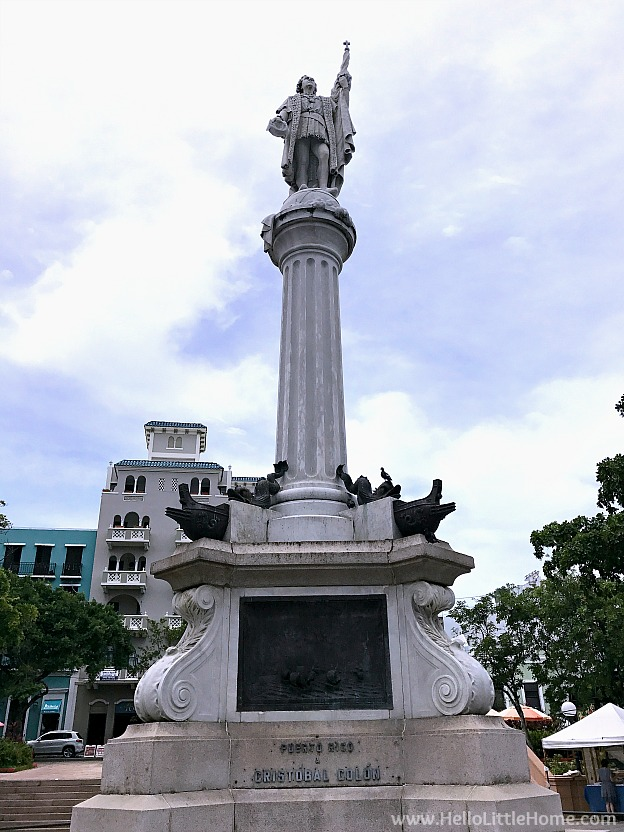 Christopher Columbus Statue in Plaza Colón in Old San Juan | Hello Little Home