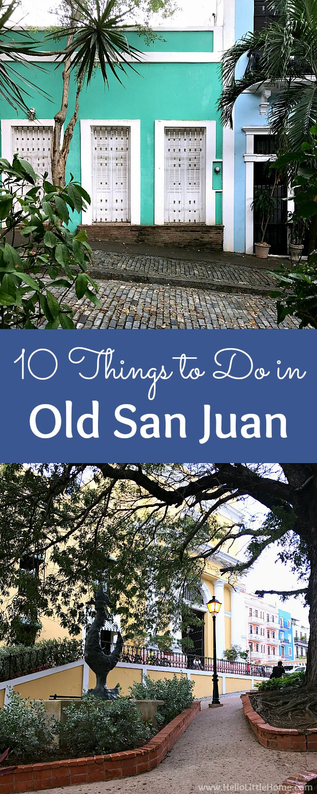 10 Best Things to Do in Old San Juan, Puerto Rico! This Old San Juan travel guide is filled with things to do on a trip to this historic, colonial city: visiting the forts, enjoying the colorful architecture, trying Puerto Rican food and restaurants, spotting the famous stray cats + more! Whether you\'re visiting at night or during the day, add these things to your Old San Juan bucket list! | Hello Little Home #seepuertorico #puertorico #oldsanjuan #viejosanjuan #sanjuan #sanjuanpuertorico