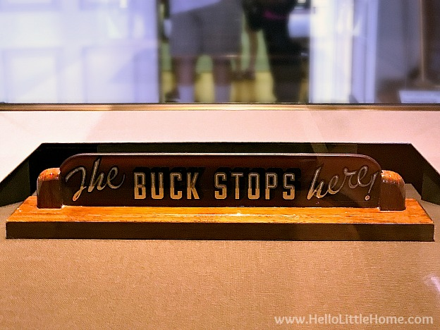 The Buck Stops Here plaque at the Harry S. Truman Library and Museum | Hello Little Hom
