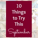 10 Things to Try This September! Shake up your routine and try something new this autumn. Full of fun things to do in fall, from recipes to clothes to travel! | Hello Little Home