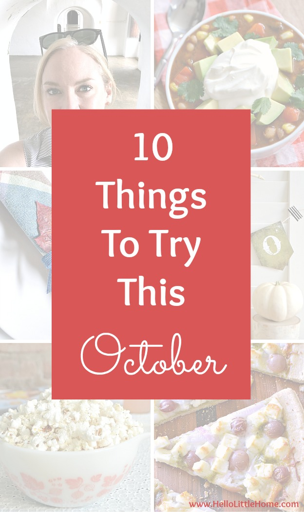 10 Things to Try This October | Hello Little Home