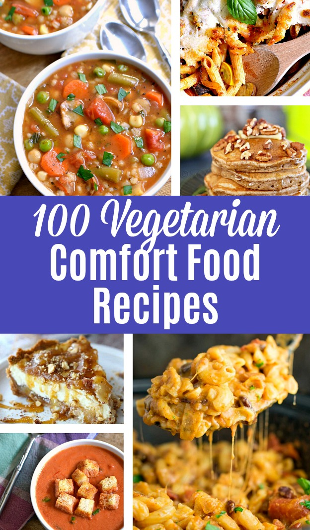 Collage showing different vegetarian comfort food recipes: soup, pasta, pancakes, cheesecake, casseroles, and more.