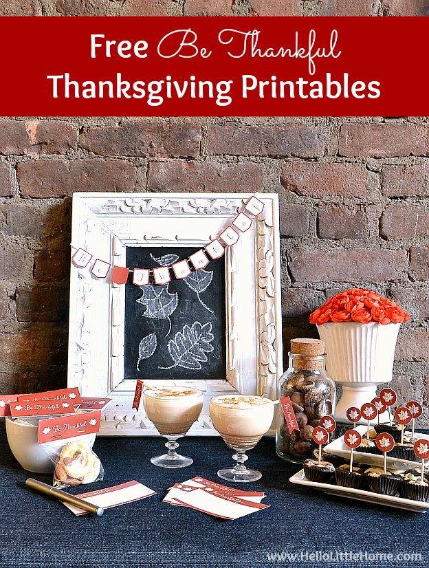 Free Thanksgiving Printables … these free printable Thanksgiving table decorations are the perfect addition to your holiday table! Easily create a cute and meaningful Thanksgiving tablescape with these Be Thankful place cards, labels, tags, food toppers, bunting, and more! These Thanksgiving printables are a simple and elegant way to decorate your buffet or table on a budget. | Hello Little Home