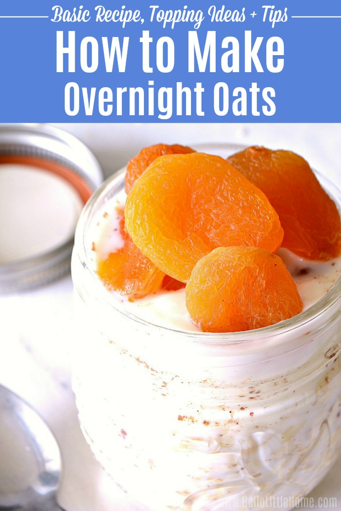 How to Make Overnight Oats … delicious recipes + tons of simple tips! This healthy overnight oats recipe is great for busy morning breakfasts. Make these easy overnight oats in a jar, then try one of the variations: with milk or yogurt, overnight oats without yogurt, even dairy free and vegan overnight oats! This basic overnight oats recipe is healthy and perfect for clean eating! | Hello Little Home #OvernightOats #overnightoatmealrecipe #oatmeal #masonjaroatmeal #easybreakfastrecipe #breakfast