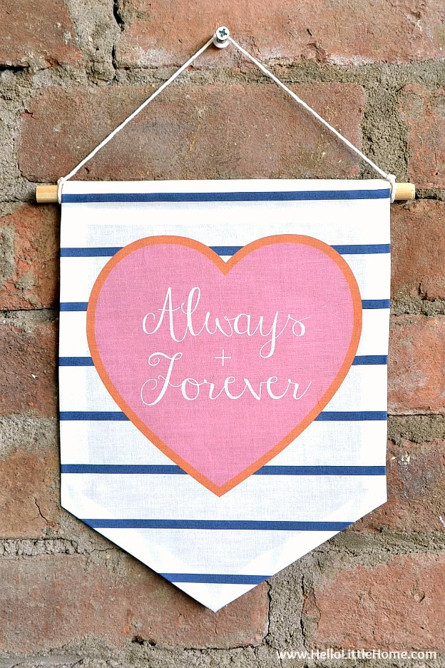 An easy Valentine's Day Decor Idea: a No Sew Always & Forever Valentine's Day Flag