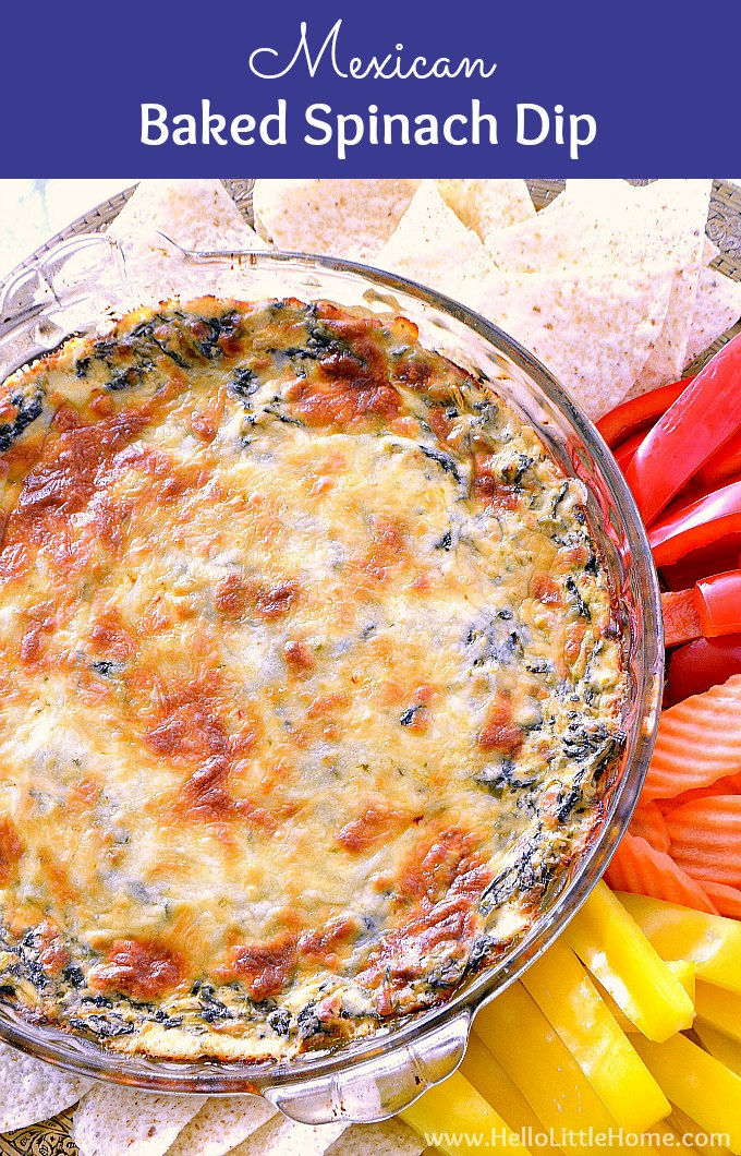 Mexican Baked Spinach Dip recipe! This easy Baked Spinach Dip is an awesome cheesy appetizer or snack to share with friends, perfect for parties and entertaining. Learn how to make this hot Spinach Dip with cream cheese (no mayo) that has a spicy kick from scratch. It's a rich, creamy, oven baked Spinach Dip recipe that's delish served with tortilla chips and veggies. | Hello Little Home #spinachdip #bakedspinachdip #mexicandip #hotspinachdip #appetizer #ad