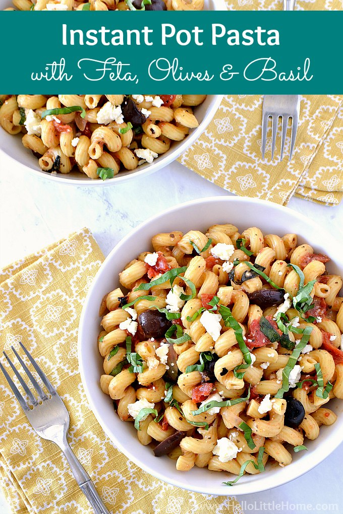 Instant pot pasta with feta olives and basil hello little home instant pot pasta with feta olives and basil this vegetarian instant pot pasta forumfinder Gallery