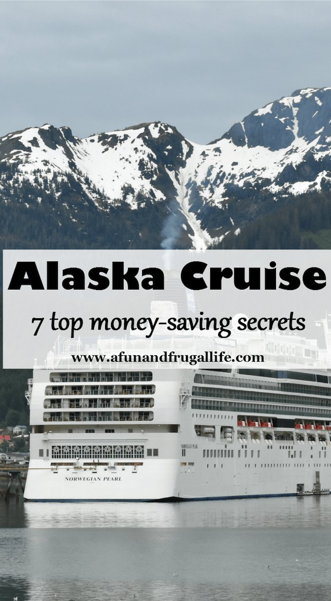 7 Top Money Saving Secrets for an Alasakan Cruise | Hello Little Home