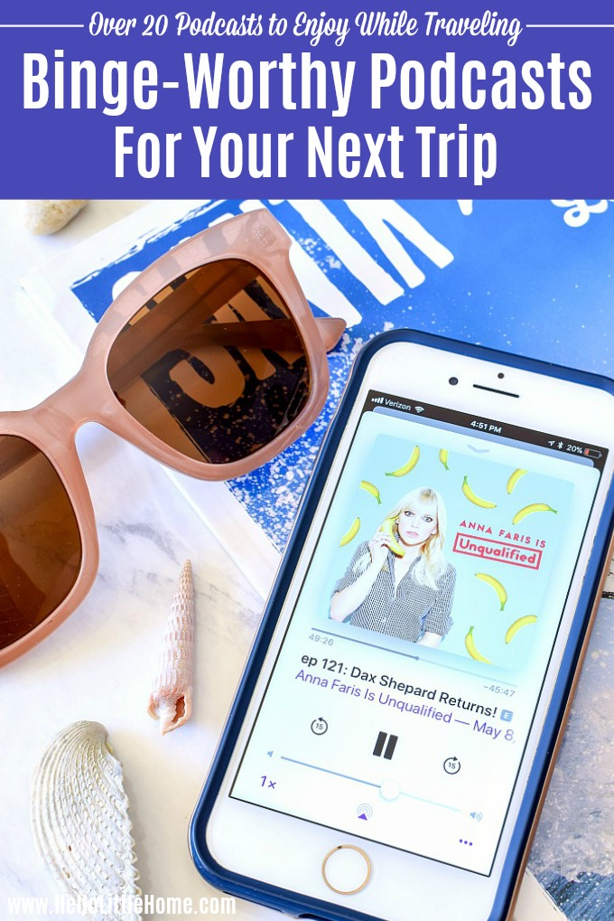 Best Podcasts for road trips and traveling! Over 20 binge-worthy podcast that are perfect for enjoying on your next vacation, flight, or even commute. There's an interesting podcast here for everyone—true crime, motivation and self help, history, culture, humor, and more! Listen to one on of these awesome podcast recommendations anytime you have a few hours to kill. | Hello Little Home #podcasts #bestpodcasts #traveltips #roadtrip #travelling #vacation #vacationtips #traveladvice #wanderlust
