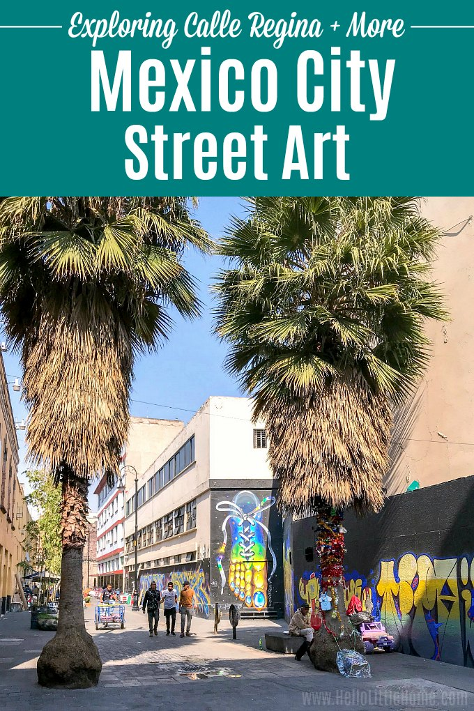 Looking for things to do in Mexico City? Add checking out Mexico City murals to your bucket list! This travel guide features a tour of Calle Regina Street Art (in historic downtown Mexico City) + has tips for visiting other Mexico City neighborhoods, like Coyoacan and Norte Roma, where you can find murals. If you want to see Mexico City street art on your CDMX vacation, this is your guide! | Hello Little Home #mexicocity #cdmx #VisitMexico #mexicocityitinerary #mexicocitystreetart #streetart