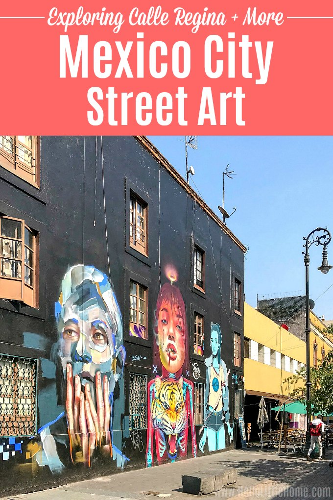 Looking for things to do in Mexico City? Add checking out Mexico City murals to your bucket list! This travel guide features a tour of Calle Regina Street Art (in historic downtown Mexico City) + has tips for visiting other Mexico City neighborhoods, like Coyoacan and Norte Roma, where you can find murals. If you want to see Mexico City street art on your CDMX vacation, this is your guide!   Hello Little Home #mexicocity #cdmx #VisitMexico #mexicocityitinerary #mexicocitystreetart #streetart