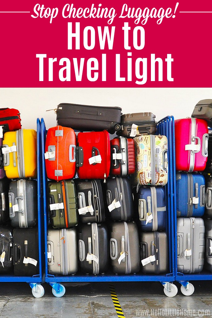 Learn how to travel light! Master carry on only travel with these easy packing tips! Stop checking bags when flying and hauling heavy suitcases on road trips. These simple carry on packing tips will help you skip heavy bags, avoid long airport lines, and still look great for a weekend or a week (or more). These packing tips for vacation work in any season: winter or summer, cold or warm weather! | Hello Little Home #travel #traveltips #travelling #vacation #packingtips #packing #packinglist