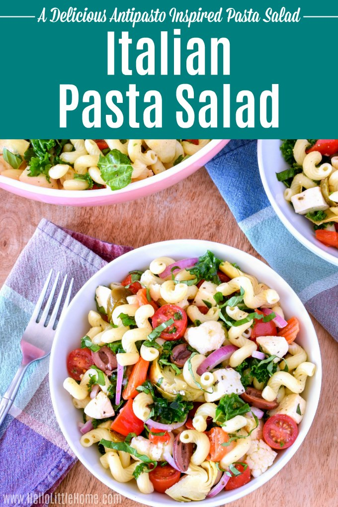 Learn how to make an easy Italian Pasta Salad - recipe + video! This cold pasta salad with homemade Italian dressing is has bold flavors like kale, tomatoes, olives, artichokes, basil, fresh mozzarella + more. Perfect for summer entertaining, this cold Italian Pasta salad is vegetarian and vegan friendly! This zesty Antipasto Pasta Salad is full of healthy ingredients. Perfect for a crowd! | Hello Little Home #pastasalad #italianfood #antipasto #healthyrecipes #vegetarianrecipes #picnicrecipes