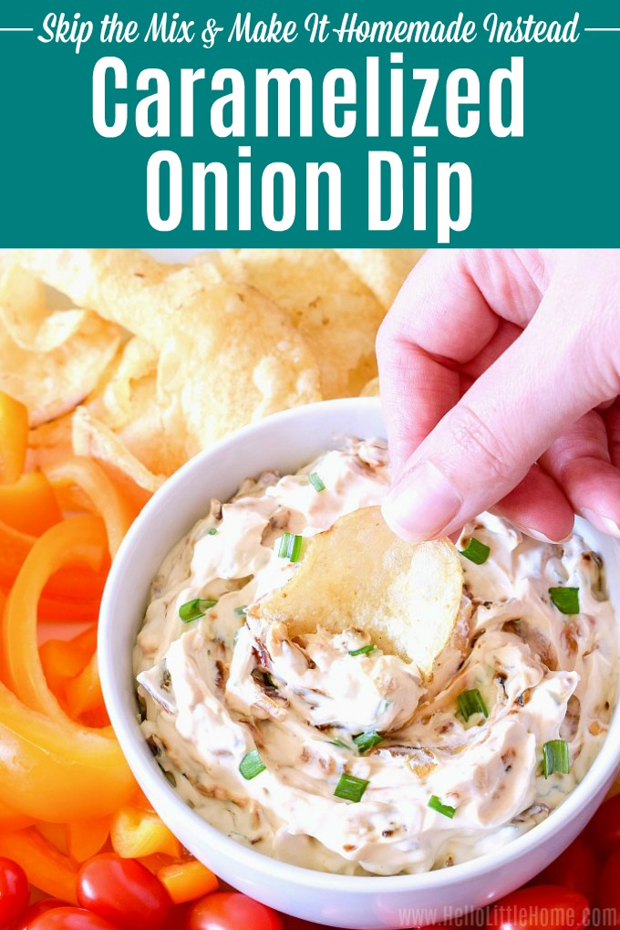 Learn how to make Caramelized Onion Dip from scratch! Ditch the soup mix and make this homemade onion dip instead. This easy Caramelized Onion Dip is made with simple ingredients: pan fried onions, garlic, cream cheese, and sour cream (no mayo). Pair this cold onion dip with potato chips and veggies … this creamy dip is the perfect appetizer for parties! | Hello Little Home #oniondip #caramelizedonions #caramelizedoniondip #appetizer #diprecipe #partyfood