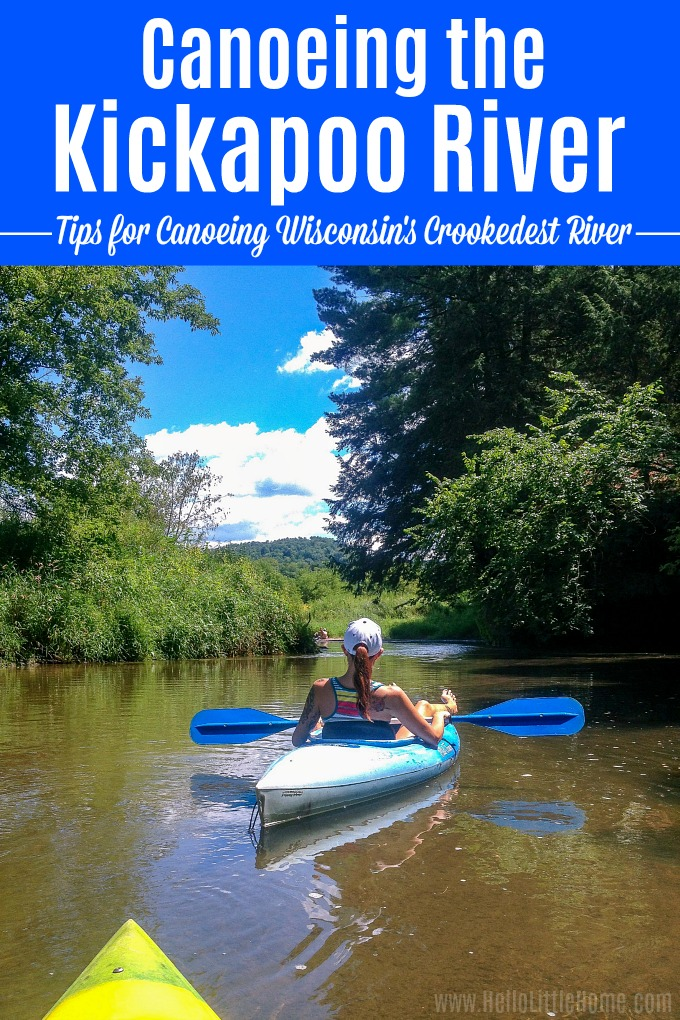Kickapoo River Canoeing: tips for navigating Wisconsin's crookedest river! Looking for Wisconsin travel ideas? Go Kickapoo River canoeing, kayaking, or tubing! The Kickapoo River Valley is one of the best places to visit in Wisconsin's Driftless Area. This Kickapoo River travel guide covers everything needed for a weekend getaway for friends or families with kids. Add it to your summer bucket list! | Hello Little Home #canoeing #Wisconsin #traveltips #kickapooriver #travelWI #discoverwisconsin