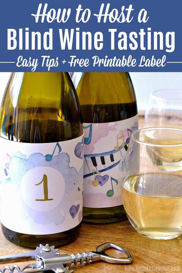 Learn how to host a Blind Wine Tasting! Looking for wine tasting ideas? Throw a Blind Wine Tasting Party! Get easy tips for planning a wine tasting, plus free printable Blind Wine Tasting bottle labels, wine tasting score cards, and wine bottle wraps. Ideas for decorations, food and appetizers to pair with your wine tasting, and more! Perfect for ladies night or get togethers with friends and family! | Hello Little Home #wine #winetasting #winetastingparty #blindwinetastingparty #partyideas