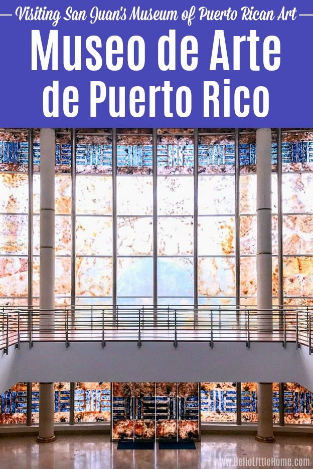 Learn all about the Museo de Arte de Puerto Rico! Looking for things to do in San Juan, Puerto Rico? Take a break from the beach and Old San Juan to visit the Museum of Puerto Rican Art. The beautiful Museum and sculpture garden is a fun San Juan activity and great way to learn about Puerto Rican artists. Located in the hip Santurce neighborhood, the museum is a must see on a San Juan vacation! | Hello Little Home #seepuertorico #santurce #sanjuan #puertorico #art #discoverpuertorico #museum