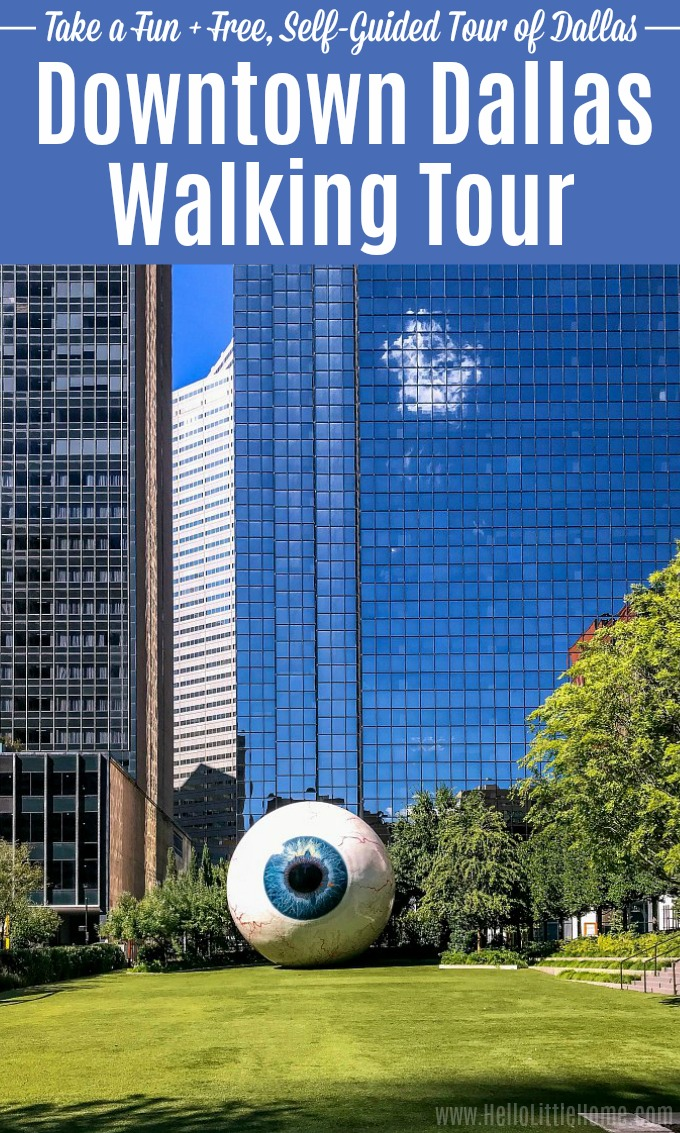 A Downtown Dallas Walking Tour, feature the Eye Sculpture.