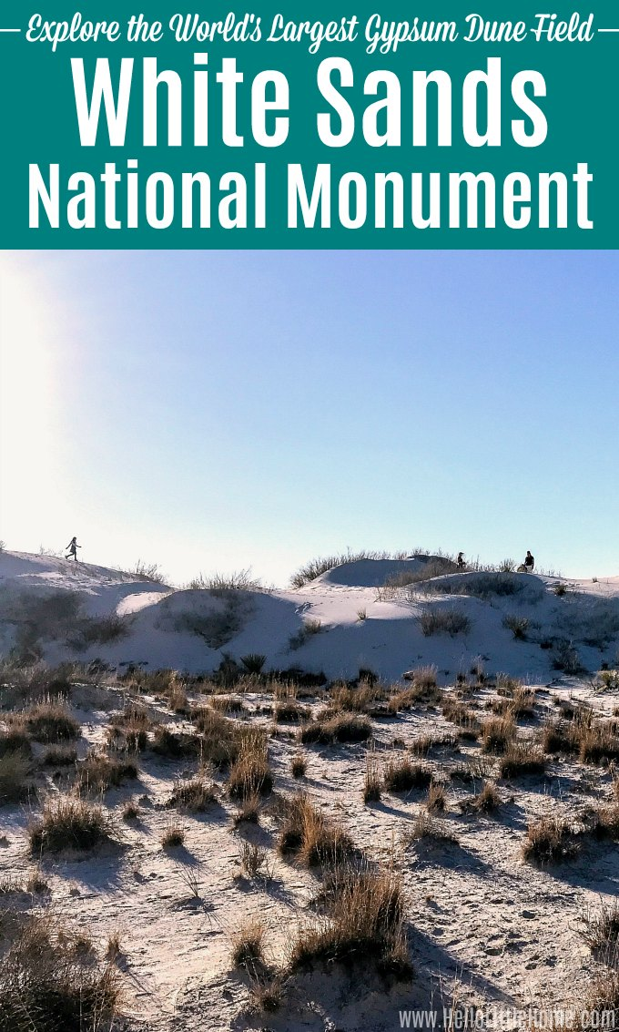 Travel Guide: visit White Sands National Monument, New Mexico! The U.S. National Monument is the largest gypsum dune field in the USA and world. This unique park is located in the Chihuahuan Desert, and it's one of the most beautiful places you'll ever see. White Sands National Monument is full of activities: hiking, sledding, camping + more. Fun destination for families and kids. Add it to your road trip bucket list! | Hello Little Home #findyourpark #roadtrips #familytravel #newmexicotrue