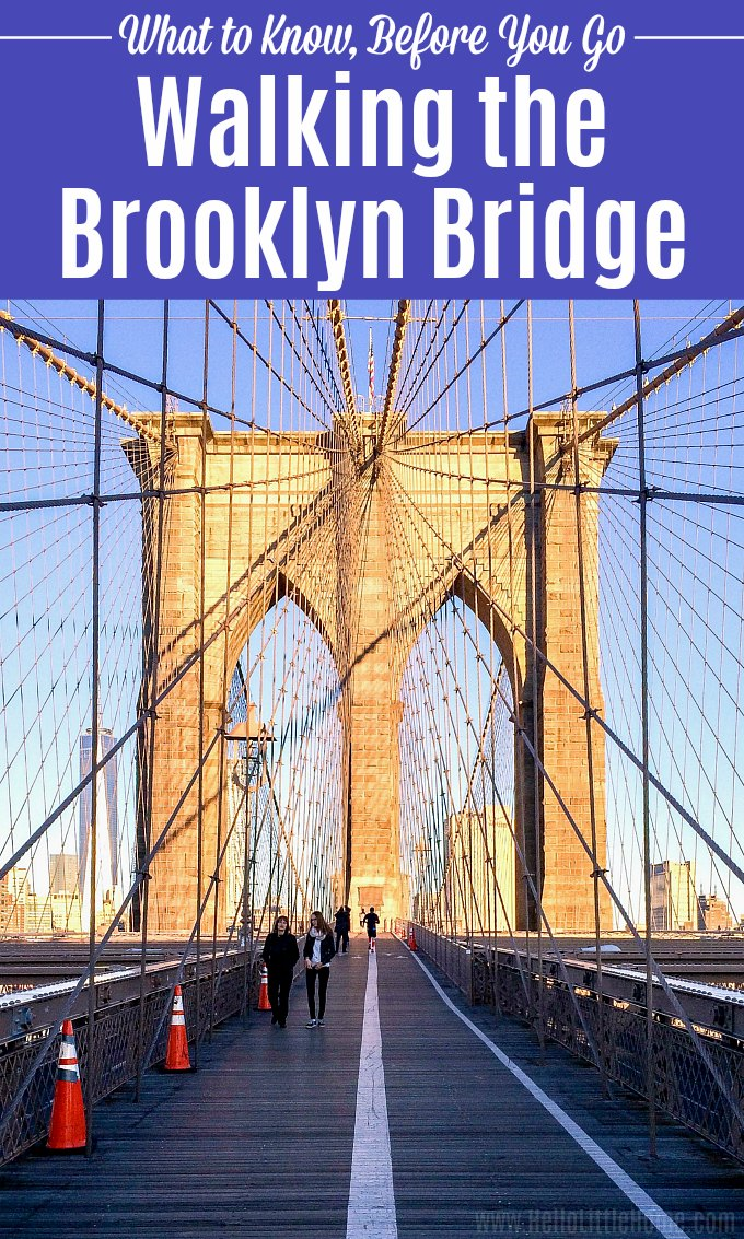 Walking the Brooklyn Bridge: What to Know, Before You Go