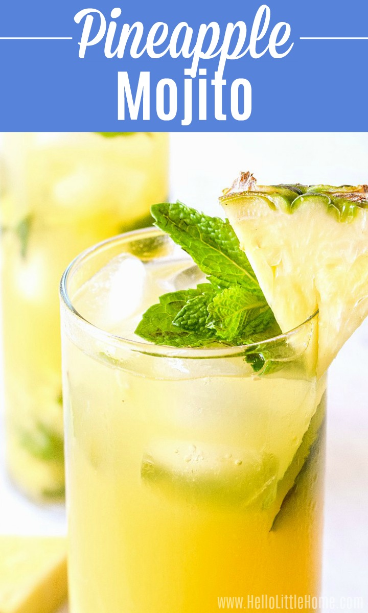 Closeup of a Pineapple Mojito with another in the background.